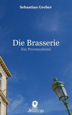 Die Brasserie (eBook, ePUB) - Greber, Sebastian
