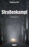 Straßenkampf: Kriminalroman (eBook, ePUB)