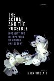 The Actual and the Possible: Modality and Metaphysics in Modern Philosophy