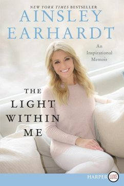 The Light Within Me: An Inspirational Memoir - Earhardt, Ainsley