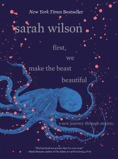 First, We Make the Beast Beautiful - Wilson, Sarah