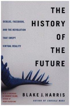 The History of the Future - Harris, Blake J.