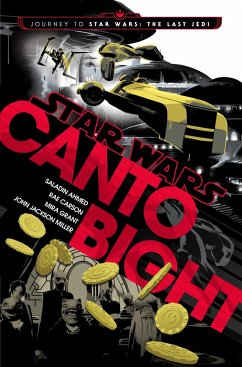 Canto Bight (Star Wars): Journey to Star Wars: The Last Jedi - Ahmed, Saladin; Carson, Rae; Grant, Mira