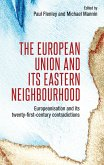The European Union and Its Eastern Neighbourhood: Europeanisation and Its Twenty- First-Century Contradictions