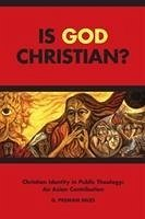 Is God Christian?: Christian Identity in Public...