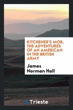 Kitchener's mob, the adventures of an American in the British Army