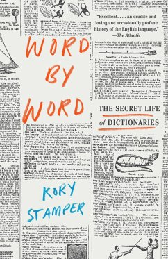 Word by Word: The Secret Life of Dictionaries - Stamper, Kory