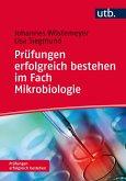 Prüfungen erfolgreich bestehen im Fach Mikrobiologie (eBook, ePUB)