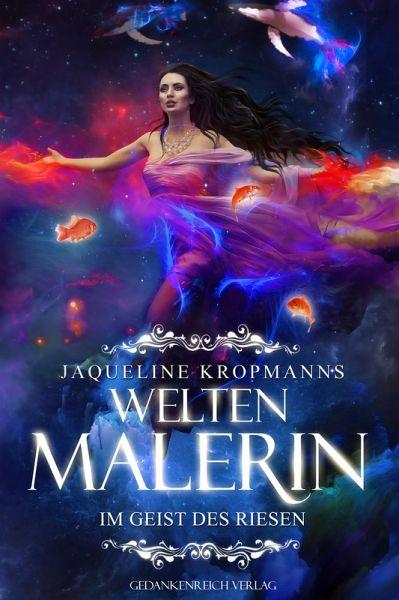 Weltenmalerin (eBook, ePUB) - Kropmanns, Jaqueline