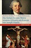 Die Sieben letzten Worte unseres Erlösers am Kreuze von Joseph Haydn (eBook, ePUB)