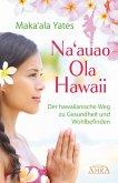 NA'AUAO OLA HAWAII – der hawaiianische Weg zu Gesundheit und Wohlbefinden (eBook, ePUB)