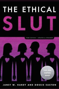 The Ethical Slut, Third Edition (eBook, ePUB) - Hardy, Janet W.; Easton, Dossie