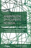 Ambientalistas em movimento no brasil (eBook, ePUB)