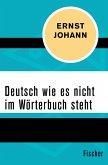Deutsch wie es nicht im Wörterbuch steht (eBook, ePUB)