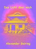 Das Licht über mich (eBook, ePUB)