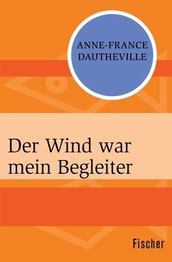 Der Wind war mein Begleiter (eBook, ePUB) - Dautheville, Anne-France