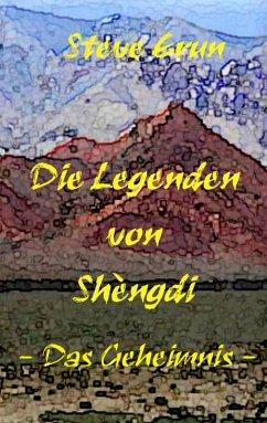 Die Legenden von Shèngdi (eBook, ePUB)