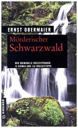 Mörderischer Schwarzwald - Obermaier, Ernst