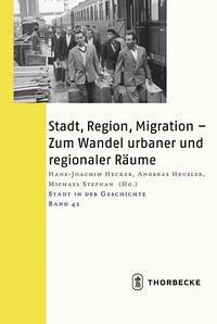 Stadt, Region, Migration - Zum Wandel urbaner und regionaler Räume