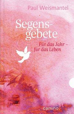 Segensgebete (eBook, ePUB) - Weismantel, Paul