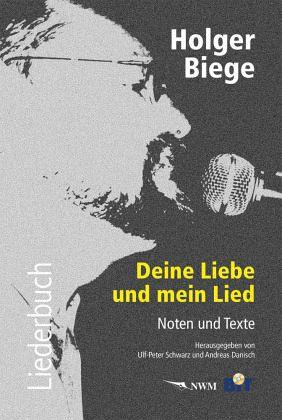 Deine Liebe und mein Lied, m. Audio-CD - Biege, Holger