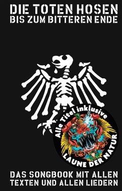 Die Toten Hosen - Bis Zum Bitteren Ende (2017) - Die Toten Hosen