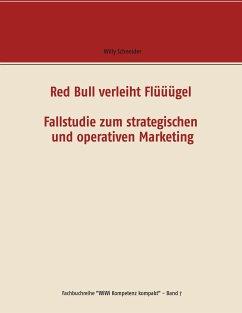 Red Bull verleiht Flüüügel - Fallstudie zum str...