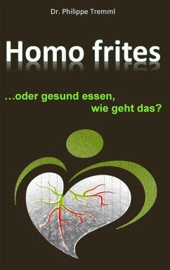 Homo frites (eBook, ePUB)