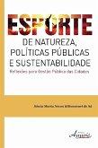 Esporte de natureza, políticas públicas e sustentabilidade reflexões para gestão pública das cidades (eBook, ePUB)