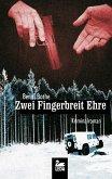Zwei Fingerbreit Ehre: Kriminalroman (eBook, ePUB)
