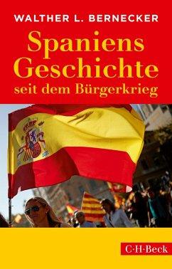 Spaniens Geschichte seit dem Bürgerkrieg - Bernecker, Walther L.