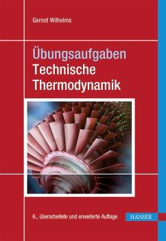 Übungsaufgaben Technische Thermodynamik (eBook, PDF) - Wilhelms, Gernot