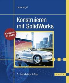 Konstruieren mit SolidWorks (eBook, PDF) - Vogel, Harald