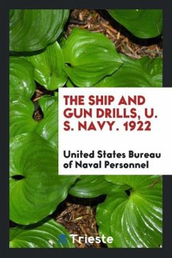 The ship and gun drills, U. S. Navy. 1922