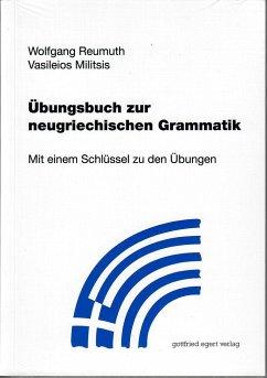 Übungsbuch zur neugriechischen Grammatik - Reumuth, Wolfgang; Vasileios, Militsis