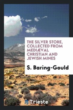 The silver store, collected from mediæval Christian and Jewish mines