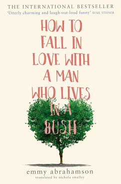 How to Fall in Love with a Man Who Lives in a Bush - Abrahamson, Emmy