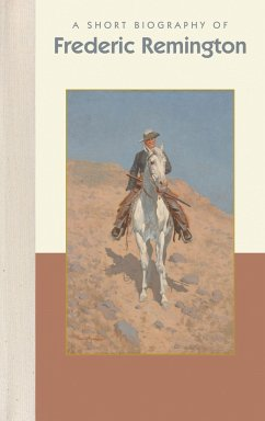 A Short Biography of Frederic Remington