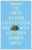 111 Orte an der Côte d'Azur, die man gesehen haben muss (Mängelexemplar)