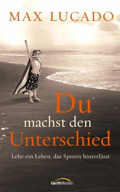Du machst den Unterschied (eBook, ePUB) - Lucado, Max