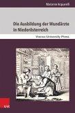 Die Ausbildung der Wundärzte in Niederösterreich (eBook, PDF)