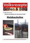 Volksrezepte Grillen & BBQ - Holzbackofen 1 - 30 Rezepte für den Holzbackofen (eBook, ePUB)