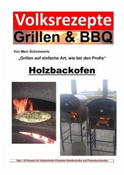 Volksrezepte Grillen & BBQ - Holzbackofen 1...