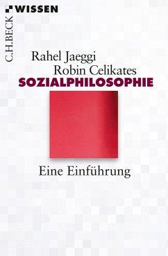 Sozialphilosophie (eBook, ePUB) - Celikates, Robin; Jaeggi, Rahel
