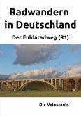 Radwandern in Deutschland - Teil 3 - Der Fuldaradweg (R1) (eBook, ePUB)