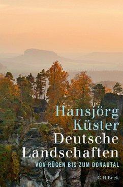 Deutsche Landschaften (eBook, ePUB) - Küster, Hansjörg