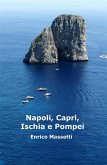 Napoli, Capri, Ischia E Pompei (eBook, ePUB)