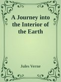 A Journey into the Interior of the Earth (eBook, ePUB)