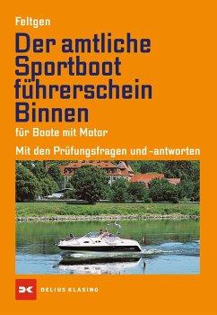 Der amtliche Sportbootführerschein Binnen - Für...
