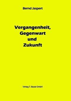 Vergangenheit, Gegenwart und Zukunft (eBook, PDF) - Jaspert, Bernd